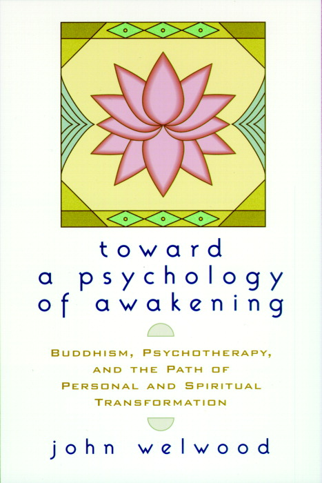 Toward a Psychology of Awakening By Welwood, John
